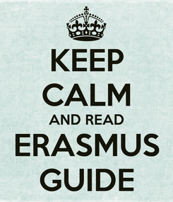 Poster: KEEP CALM AND READ ERASMUS GUIDE