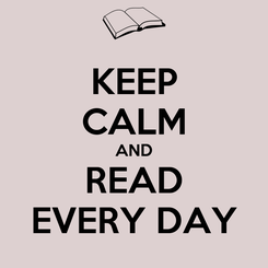 Poster: KEEP CALM AND READ EVERY DAY