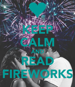 Poster: KEEP CALM AND READ FIREWORKS