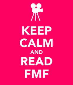 Poster: KEEP CALM AND READ FMF