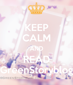Poster: KEEP CALM AND READ GreenStoryblog