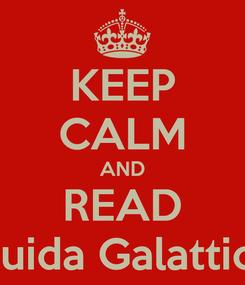 Poster: KEEP CALM AND READ Guida Galattica