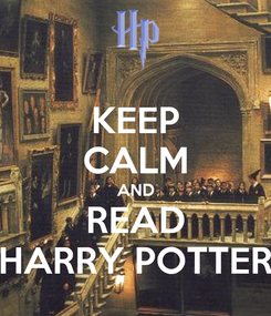 Poster: KEEP CALM AND READ HARRY POTTER
