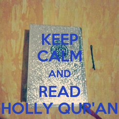 Poster: KEEP CALM AND READ HOLLY QUR'AN