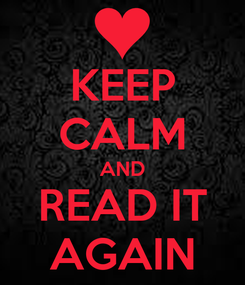 Poster: KEEP CALM AND READ IT AGAIN