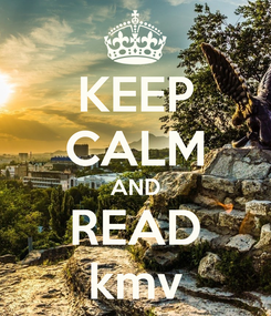 Poster: KEEP CALM AND READ kmv