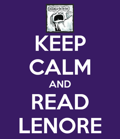 Poster: KEEP CALM AND READ LENORE