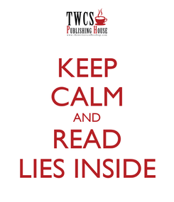 Poster: KEEP CALM AND READ LIES INSIDE