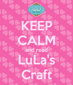 Poster: KEEP CALM and read LuLa's Craft