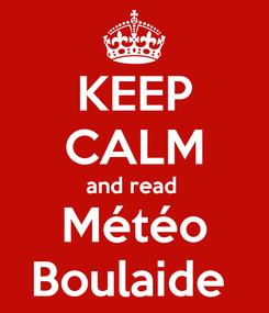 Poster: KEEP CALM and read  Météo Boulaide