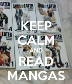 Poster: KEEP CALM AND READ MANGAS