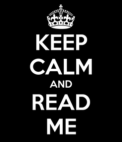 Poster: KEEP CALM AND READ ME