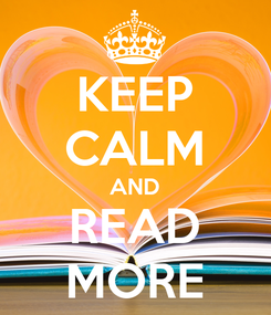 Poster: KEEP CALM AND READ MORE