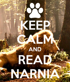 Poster: KEEP CALM AND READ NARNIA