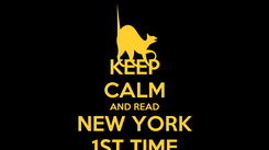 Poster: KEEP CALM AND READ NEW YORK 1ST TIME