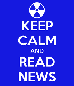 Poster: KEEP CALM AND READ NEWS