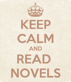 Poster: KEEP CALM AND READ  NOVELS