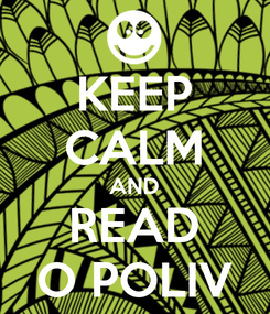 Poster: KEEP CALM AND READ O POLIV
