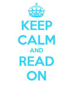 Poster: KEEP CALM AND READ ON