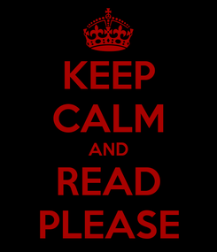 Poster: KEEP CALM AND READ PLEASE