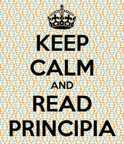 Poster: KEEP CALM AND READ PRINCIPIA