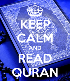 Poster: KEEP CALM AND READ QURAN