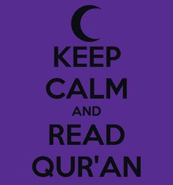 Poster: KEEP CALM AND READ QUR'AN