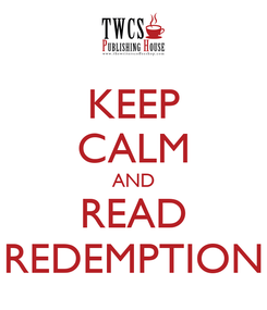 Poster: KEEP CALM AND READ REDEMPTION