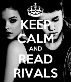 Poster: KEEP CALM AND READ RIVALS