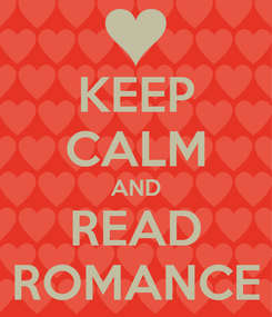 Poster: KEEP CALM AND READ ROMANCE