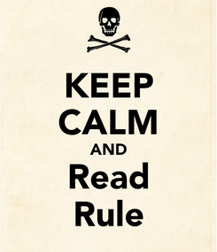 Poster: KEEP CALM AND Read Rule