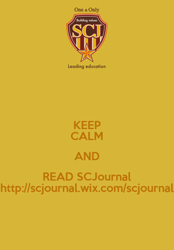 Poster: KEEP CALM AND READ SCJournal http://scjournal.wix.com/scjournal