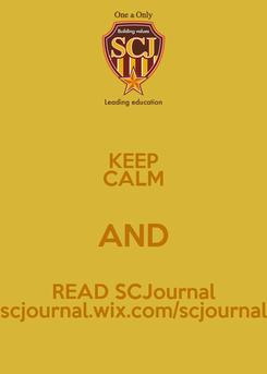 Poster: KEEP CALM AND READ SCJournal scjournal.wix.com/scjournal