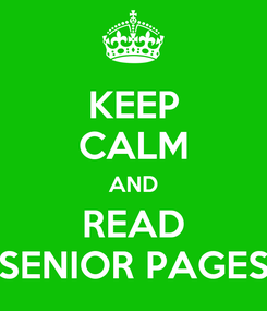 Poster: KEEP CALM AND READ SENIOR PAGES