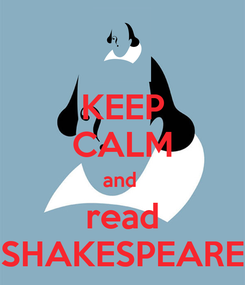 Poster: KEEP CALM and  read SHAKESPEARE