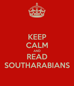 Poster: KEEP CALM AND READ SOUTHARABIANS
