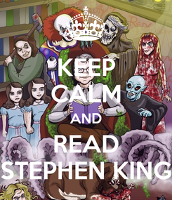 Poster: KEEP CALM AND READ STEPHEN KING