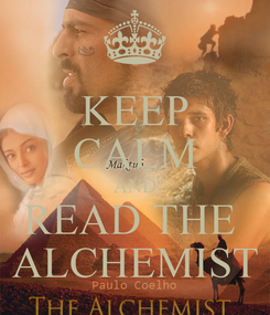 Poster: KEEP CALM AND READ THE  ALCHEMIST
