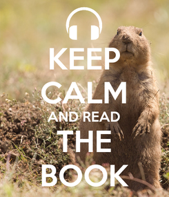 Poster: KEEP CALM AND READ THE BOOK