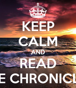 Poster: KEEP CALM AND READ THE CHRONICLES