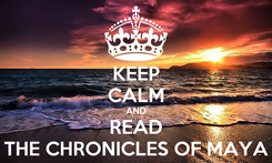 Poster: KEEP CALM AND READ THE CHRONICLES OF MAYA