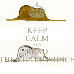 Poster: KEEP CALM AND READ THE LITTLE PRINCE