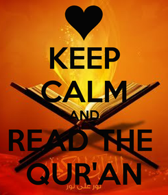 Poster: KEEP CALM AND READ THE  QUR'AN