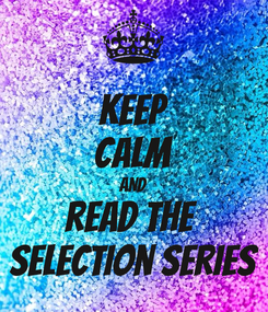 Poster: KEEP CALM AND read the  selection series