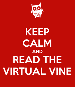 Poster: KEEP CALM AND READ THE VIRTUAL VINE
