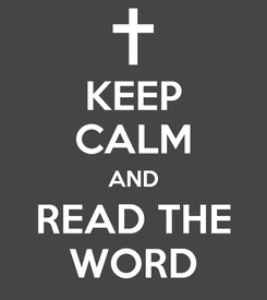 Poster: KEEP CALM AND READ THE WORD