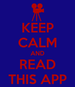 Poster: KEEP CALM AND READ THIS APP