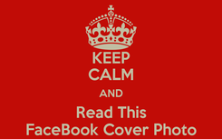 Poster: KEEP CALM AND Read This FaceBook Cover Photo