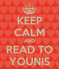 Poster: KEEP CALM AND READ TO YOUNIS