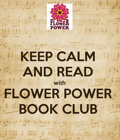 Poster: KEEP CALM  AND READ  with FLOWER POWER  BOOK CLUB